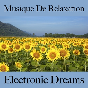 Musique De Relaxation: Electronic Dreams - La Meilleure Musique Pour La Relaxation | Tinto Verde