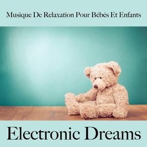 Musique De Relaxation Pour Bébés Et Enfants: Electronic Dreams - La Meilleure Musique Pour Dormir | Tinto Verde