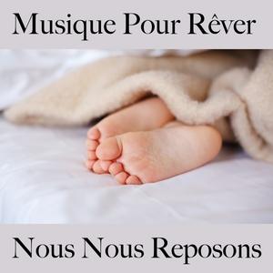 Musique Pour Rêver: Nous Nous Reposons - Musique De Relaxation Pour Bébés Et Enfants: Electronic Dreams - La Meilleure Musique Pour Dormir | Tinto Verde