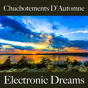 Chuchotements D'Automne: Electronic Dreams - La Meilleure Musique Pour Se Détendre | Tinto Verde
