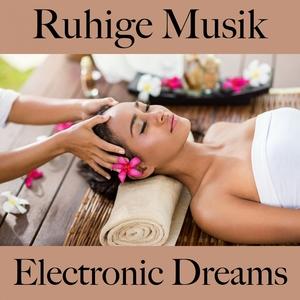 Ruhige Musik: Electronic Dreams - Die Besten Sounds Zum Entspannen   Tinto Verde