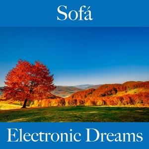 Sofá: Electronic Dreams - A Melhor Música Para Relaxar | Tinto Verde