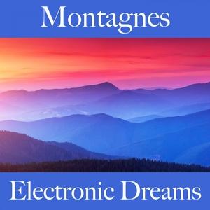 Montagnes: Electronic Dreams - La Meilleure Musique Pour Se Détendre | Tinto Verde