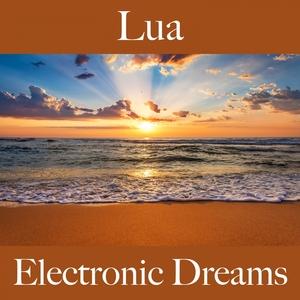 Lua: Electronic Dreams - A Melhor Música Para Relaxar | Tinto Verde