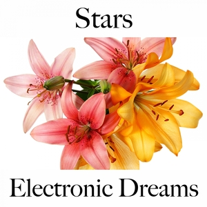 Stars: Electronic Dreams - The Best Music For Relaxation | Tinto Verde