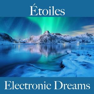 Étoiles: Electronic Dreams - La Meilleure Musique Pour Se Détendre | Tinto Verde