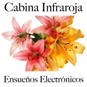 Cabina Infraroja: Ensueños Electrónicos - Los Mejores Sonidos Para Descansarse | Tinto Verde
