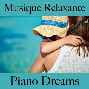 Musique Relaxante: Piano Dreams - La Meilleure Musique Pour Se Détendre | Ralf Erkel