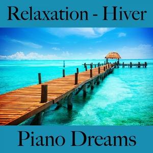 Relaxation- Hiver: Piano Dreams - La Meilleure Musique Pour Se Détendre   Ralf Erkel