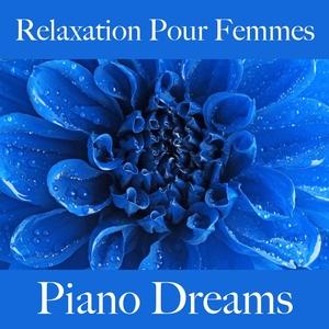Relaxation Pour Femmes: Piano Dreams - La Meilleure Musique Pour Se Détendre | Ralf Erkel