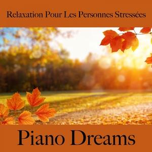 Relaxation Pour Les Personnes Stressées: Piano Dreams - La Meilleure Musique Pour Se Détendre | Ralf Erkel