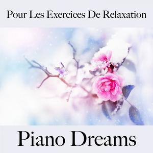 Pour Les Exercices De Relaxation: Piano Dreams - La Meilleure Musique Pour Se Détendre | Ralf Erkel