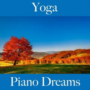 Yoga: Piano Dreams - La Meilleure Musique Pour Se Détendre | Ralf Erkel