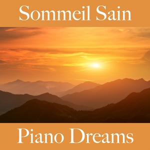 Sommeil Sain: Piano Dreams - La Meilleure Musique Pour Se Détendre | Ralf Erkel