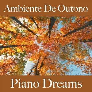 Ambiente De Outono: Piano Dreams - A Melhor Música Para Relaxar | Ralf Erkel