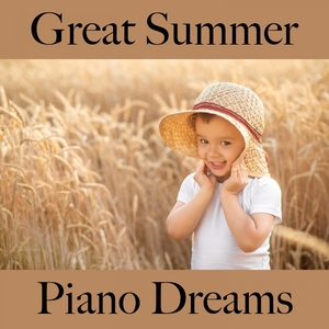 Great Summer: Piano Dreams - The Best Music For Relaxation | Ralf Erkel