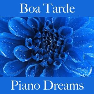 Boa Tarde: Piano Dreams - A Melhor Música Para Relaxar | Ralf Erkel