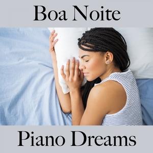 Boa Noite: Piano Dreams - A Melhor Música Para Relaxar | Ralf Erkel