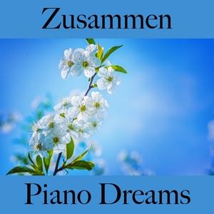 Zusammen: Piano Dreams - Die Beste Musik Für Die Zeit Zu Zweit | Ralf Erkel