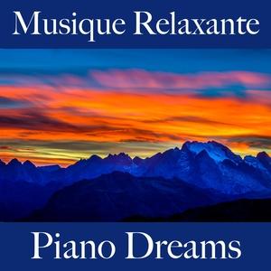 Musique Relaxante: Piano Dreams - Les Meilleurs Sons Pour Se Détendre   Ralf Erkel