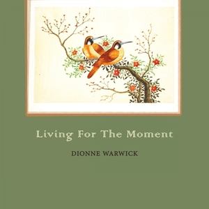 Living For The Moment | Dionne Warwick