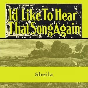 Id Like To Hear That Song Again | Sheila