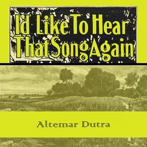 Id Like To Hear That Song Again | Altemar Dutra