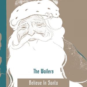 Believe In Santa | The Wailers