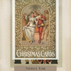 Christmas Cards | Freddie King