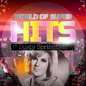 World of Super Hits | Dusty Springfield