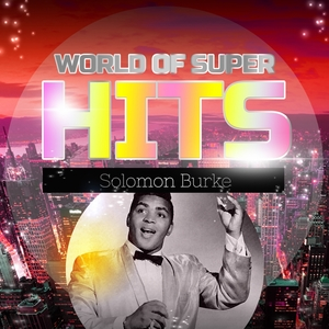World of Super Hits | Solomon Burke