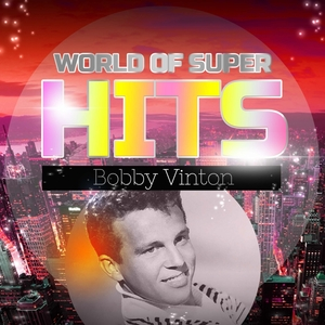 World of Super Hits | Bobby Vinton