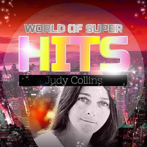 World of Super Hits | Judy Collins