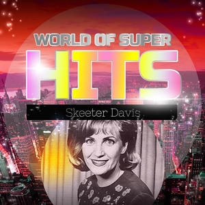 World of Super Hits | Skeeter Davis