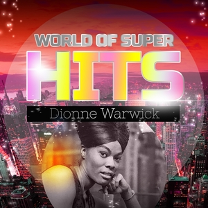 World of Super Hits | Dionne Warwick