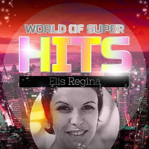 World of Super Hits | Elis Regina