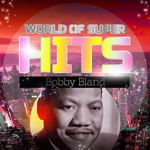 World of Super Hits | Bobby Bland