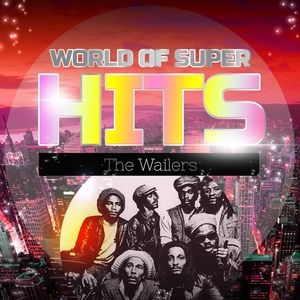 World of Super Hits | The Wailers