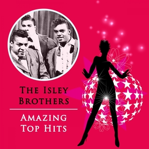 Amazing Top Hits | The Isley Brothers