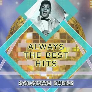 Always The Best Hits | Solomon Burke