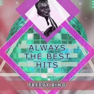 Always The Best Hits | Freddy King