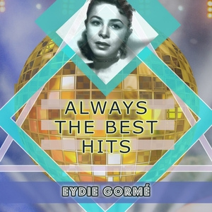 Always The Best Hits | Eydie Gormé