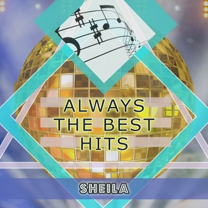Always The Best Hits | Sheila