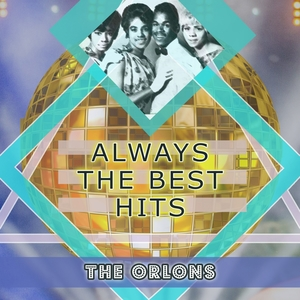 Always The Best Hits | The Orlons
