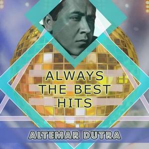 Always The Best Hits | Altemar Dutra