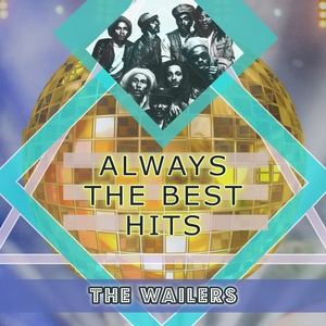 Always The Best Hits | The Wailers
