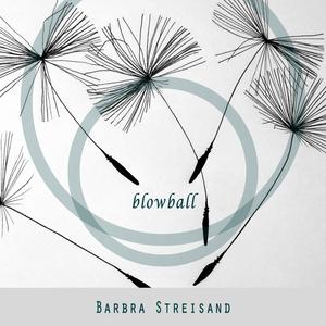 Blowball   Barbra Streisand