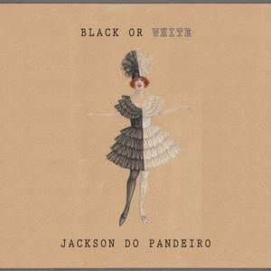Black Or White | Jackson do Pandeiro