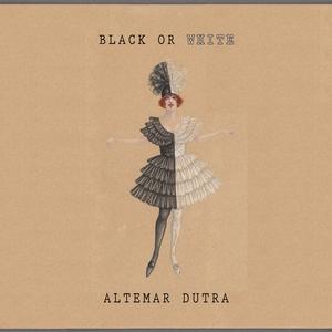 Black Or White | Altemar Dutra