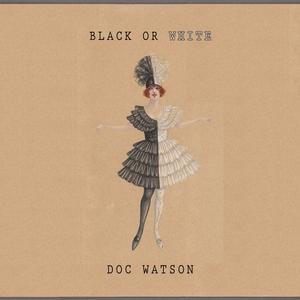 Black Or White   Doc Watson